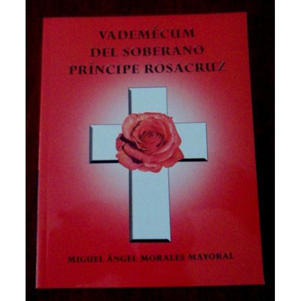 Vademécum del Soberano Príncipe Rosacruz